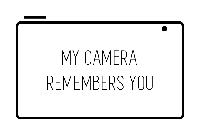 My Camera Remembers You